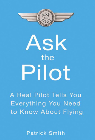 Ask the Pilot by Patrick Smith