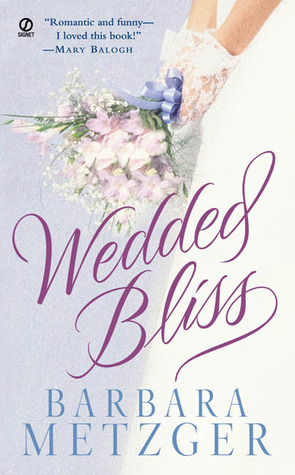 Wedded Bliss by Barbara Metzger