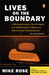 Lives on the Boundary: A Moving Account of the Struggles and Achievements of America's Educationally Underprepared