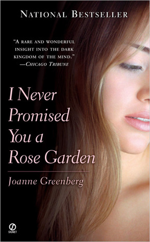 i never promised you a rose garden essays I never promised you a rose garden i never promised you a rose garden, by joanne greenberg, is a description of a sixteen-year-old girl's battle with schizophrenia, which lasts for three years.