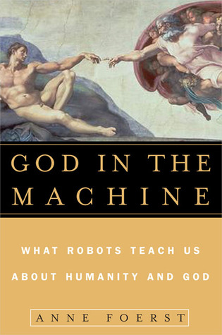 God in the Machine by Anne Foerst
