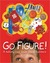 Go Figure!: A Totally Cool Book about Numbers (Bccb Blue Ribbon Nonfiction Book Award (Awards))