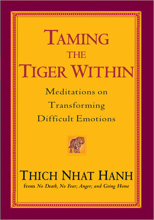 Taming the Tiger Within by Thích Nhất Hạnh