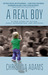 A Real Boy: A True Story of...
