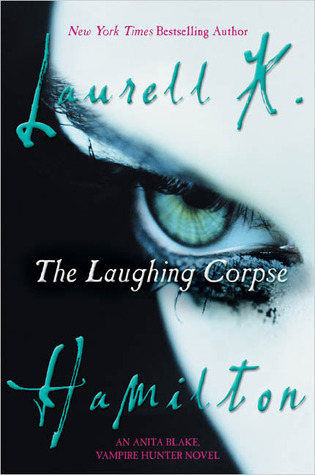 The Laughing Corpse (Anita Blake, Vampire Hunter, #2)