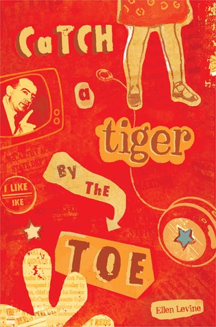Catch a Tiger by the Toe by Ellen Levine