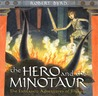 The Hero and the Minotaur: The Fantastic Adventures of Theseus