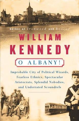 William Kennedy's O Albany!