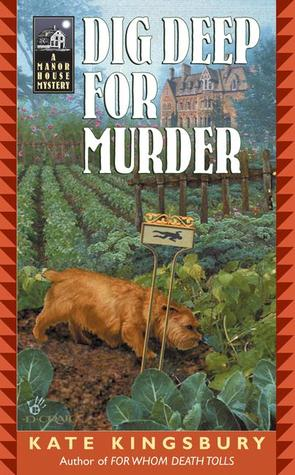 Dig Deep for Murder by Kate Kingsbury