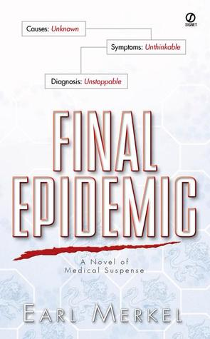 Final Epidemic:: A Novel of Medical Suspense