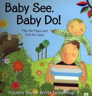 Baby See, Baby Do! by Malachy Doyle