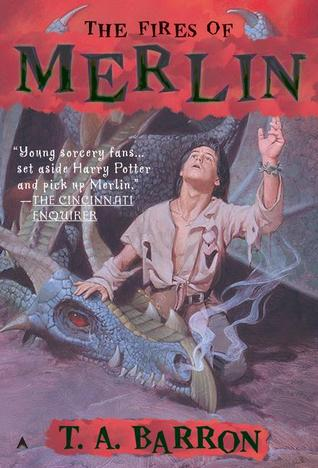 The Fires of Merlin by T.A. Barron