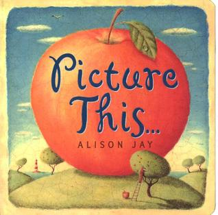 Picture This by Alison Jay