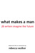 What Makes a Man