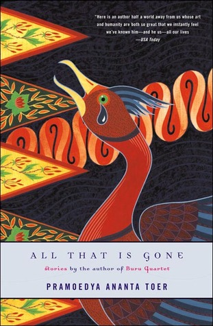 All That Is Gone by Pramoedya Ananta Toer