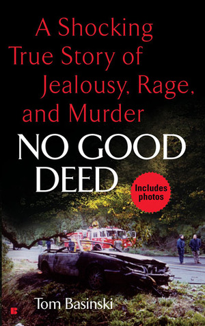 No Good Deed by Tom Basinski