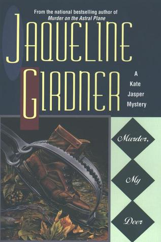 Murder, My Deer by Jaqueline Girdner