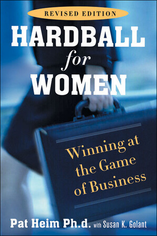 Hardball for Women by Pat Heim