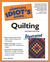 The Complete Idiot's Guide to Quilting Illustrated