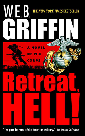 Retreat, Hell! by W.E.B. Griffin