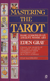 Mastering The Tarot: Basic Lessons In An Ancient Mystic Art