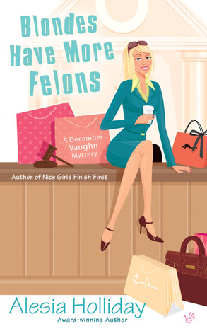 Blondes Have More Felons (December Vaughn, #1)