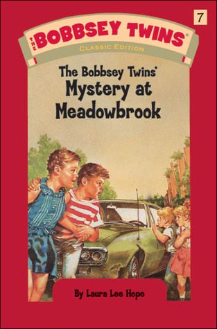 The Bobbsey Twins' Mystery at Meadowbrook by Laura Lee Hope