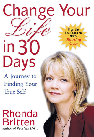 Change Your Life in 30 Days by Rhonda Britten