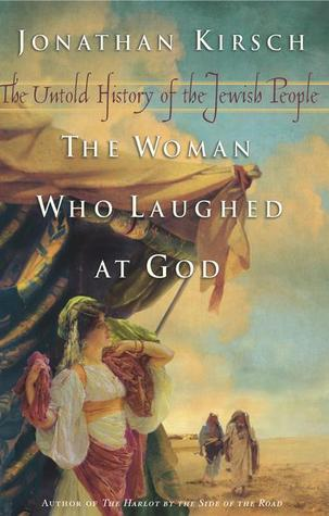 The Woman Who Laughed at God: The Untold History of the Jewish People