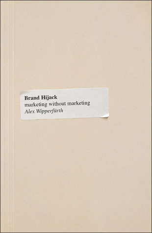 Brand Hijack by Alex Wipperfurth