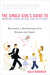 The Single Girl's Guide to Marrying a Man, His Kids, and His ... by Sally Bjornsen