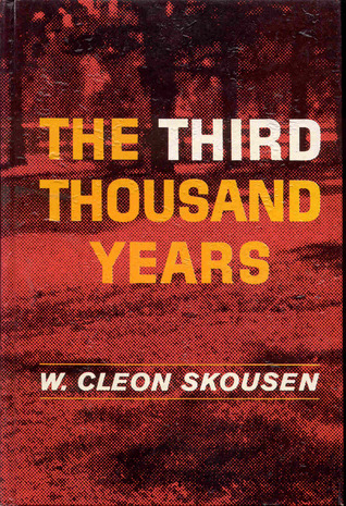 The Third Thousand Years by W. Cleon Skousen