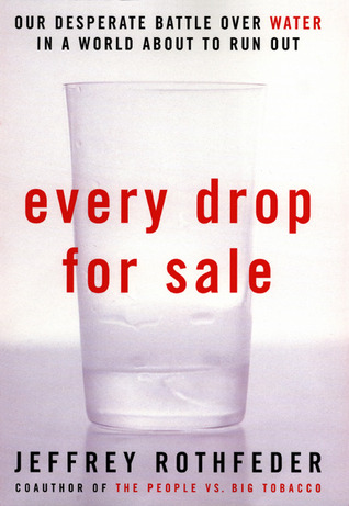 Every Drop For Sale by Jeffrey Rothfeder