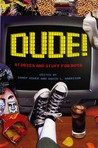 Dude! Stories and Stuff for Boys