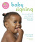 Baby Signing: How to Talk with Your Baby in American Sign Language