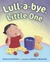 Lull-a-bye Little One