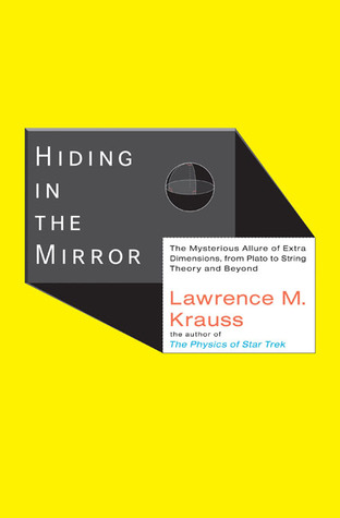 Hiding in the Mirror by Lawrence M. Krauss