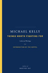 Things Worth Fighting For: Collected Writings