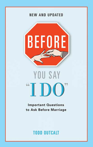 Before You Say I Do by Todd Outcalt