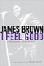 I Feel Good: A Memoir of a ...