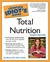 Complete Idiot's Guide to Total Nutrition by Joy Bauer