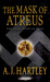 The Mask of Atreus by A.J. Hartley