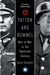 Patton And Rommel by Dennis E. Showalter