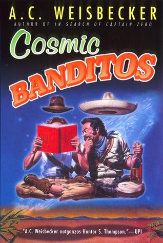 Cosmic Banditos by A.C. Weisbecker