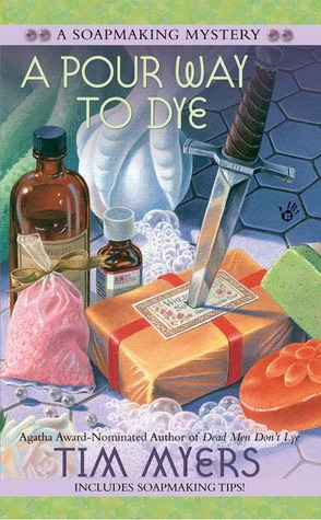 A Pour Way to Dye (A Soapmaking Mystery, #2)