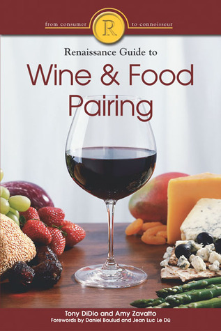 The Renaissance Guide to Wine and Food Pairing by Tony DiDio