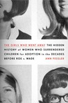 The Girls Who Went Away by Ann Fessler