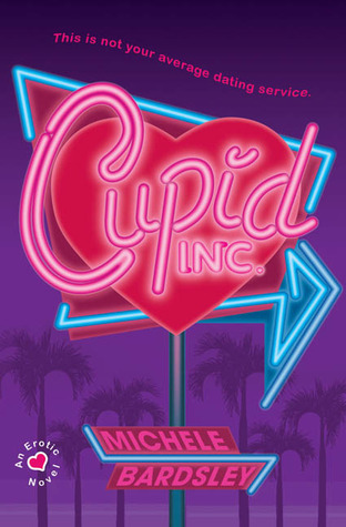 Cupid, Inc. by Michele Bardsley