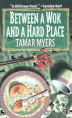 Between a Wok and a Hard Place by Tamar Myers