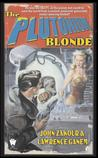 The Plutonium Blonde